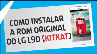getlinkyoutube.com-COMO INSTALAR A ROM ORIGINAL DO LG L90 D410 KIT KAT [PASSO A PASSO]-2015