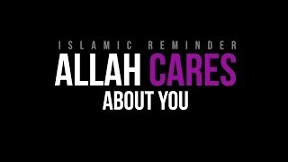 getlinkyoutube.com-Allah Cares About You - Nouman Ali Khan - Reminder