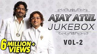 Ajay Atul Marathi Songs | Jukebox | Volume 2 | Non Stop Super Hits