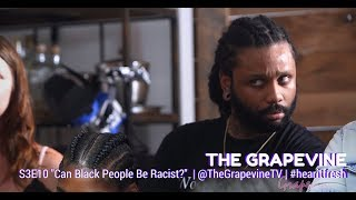THE GRAPEVINE | Can Black People Be Racist? | S3EP10 (1/2)