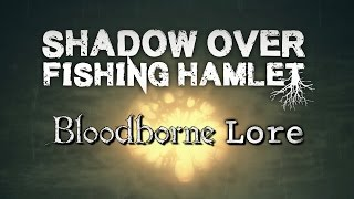 getlinkyoutube.com-Bloodborne Lore - Shadow Over Fishing Hamlet