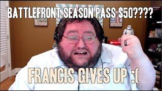 getlinkyoutube.com-Battlefront Has a 50 dollar season pass? Francis gives up.