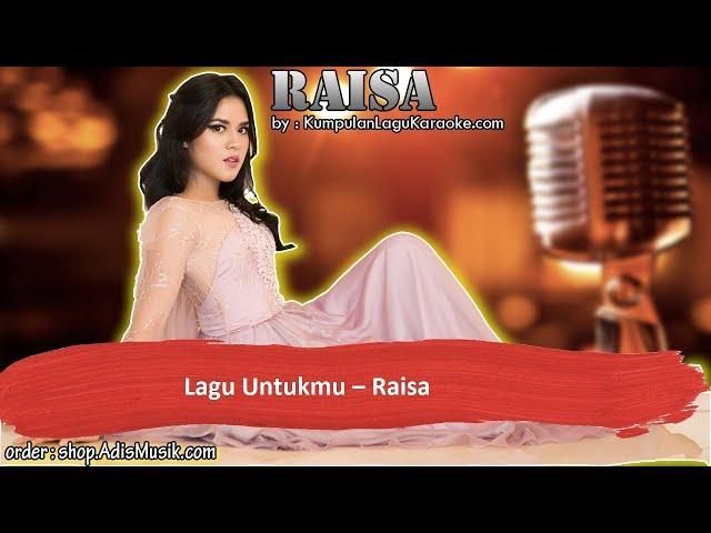 LAGU UNTUKMU -  RAISA Karaoke