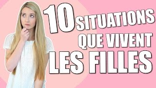 getlinkyoutube.com-10 SITUATIONS QUE VIVENT LES FILLES !