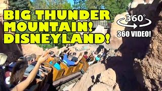 Big Thunder Mountain 360 Degree VR POV Disneyland California Roller Coaster