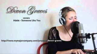 Devon Graves covers Adele Someone Like You
