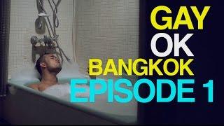 "getlinkyoutube.com-GAYOK BANGKOK EPISODE 1 "" TRUST "" เกย์โอเค แบงค็อก ตอนที่ 1 ...ไว้ใจ (English Subtitle)"