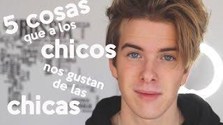 5 COSAS QUE A LOS CHICOS LES GUSTA DE LAS CHICAS   Alex Puértolas