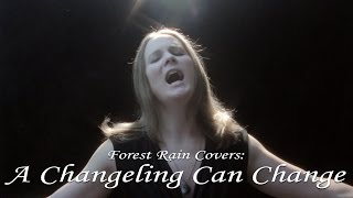 getlinkyoutube.com-Forest Rain Covers: A Changeling Can Change