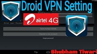 Droid VPN setting for airtel 2017 trick 4G