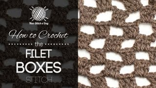 How to Crochet the Filet Boxes Stitch