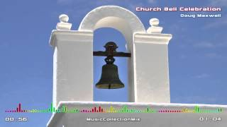 Church Bell Celebration - Doug Maxwell - Classical Music