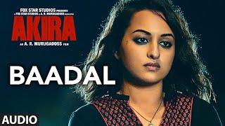 BAADAL Full Song Audio | Akira | Sonakshi Sinha | Konkana Sen Sharma | Anurag Kashyap | T-Series width=