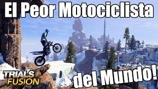 getlinkyoutube.com-EL PEOR MOTOCICLISTA DEL MUNDO | Trials Fusion