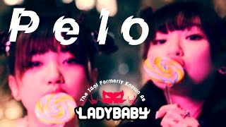 """【Full ver.】The Idol Formerly Known As LADYBABY """"Pelo"""" Music Clip"""