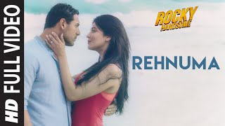 getlinkyoutube.com-Rehnuma Full Video Song | ROCKY HANDSOME | John Abraham, Shruti Haasan | T-Series
