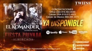 getlinkyoutube.com-El Komander - Fiesta Privada Albercada (Disco Completo)