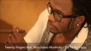 Twenty Fingers feat  Abuchamo Munhoto   Ela Tá No Papo 2014 [Fábinho]