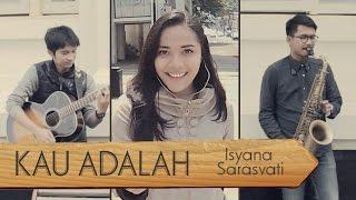 getlinkyoutube.com-Kau Adalah - Isyana Sarasvati ft Rayi (Dinesia, Andri Guitara ft Billy Ramdhani) cover