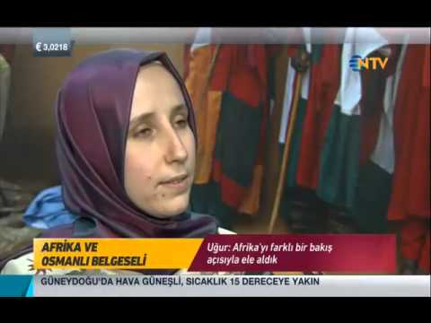 Afrika ve Osmanlı Belgeseli - NTV Haftasonu Programı