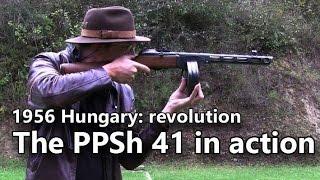 getlinkyoutube.com-PPSh 41 submachine gun in action - Guns of the 1956 Revolution Part 1