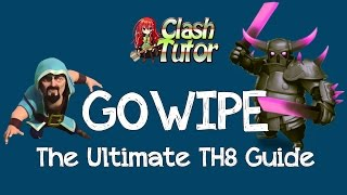 Clash of Clans Ultimate TH8 GOWIPE Strategy Guide