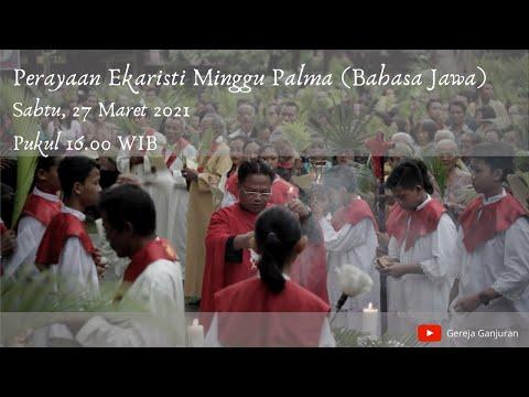 Gambar Misa Mingguan (Minggu Palma) Gereja HKTY Ganjuran, Sabtu 27 Maret 2021 (Bahasa Jawa)