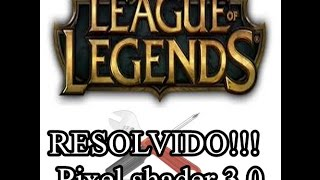 getlinkyoutube.com-Erro do pixel shader 2.0 (League of Legends)