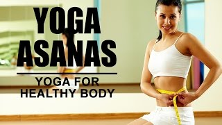 getlinkyoutube.com-Yoga For Healthy Body - Yoga Asanas