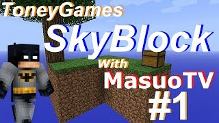 getlinkyoutube.com-【トニーのマインクラフト・スカイブロック#1】Toney Games SkyBlock with MasuoTV #1