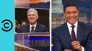 Neil Gorsuch Speaks Like An Action Hero - The Daily Show | Comedy Central