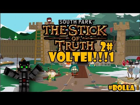 South Park the Stick of Truth #2 - VOLTEI !!! #bolla
