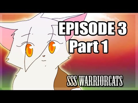 Episode 3 part 1 - SSS Warrior cats fan animation