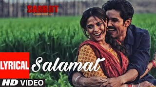 Salamat Full Song With Lyrics | SARBJIT | Randeep Hooda, Richa Chadda | T Series