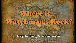 HOW DO I GET TO WATCHMAN'S ROCK? Stormheim Exploration (World of Warcraft)