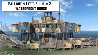 getlinkyoutube.com-Fallout 4 Let's Build #2 - Waterfront House