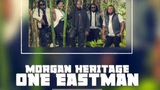 Morgan Heritage - One East Man