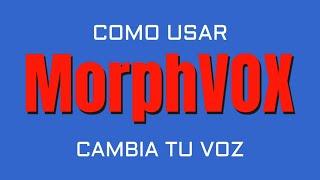 getlinkyoutube.com-[MorphVOX] Cambia tu voz