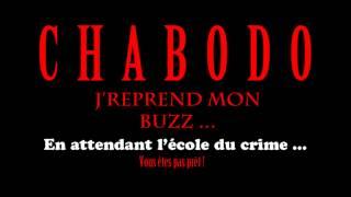 Chabodo - J'reprend mon buzz ...