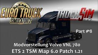 getlinkyoutube.com-ETS 2 TSM Map 6.0 Patch 1.21 Part # 8 Modvorstellung Volvo VNL 780