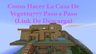 getlinkyoutube.com-Como Hacer La Casa De Vegetta777 Paso a Paso (PT1) (Link De Descarga)