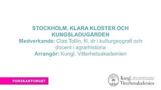 Forskartorget 2017 - Stockholm, Klara kloster och Kungsladugården