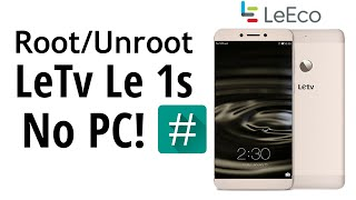 getlinkyoutube.com-How to Root / Unroot Letv Le 1s Without Computer