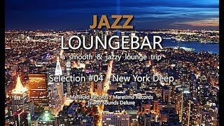 getlinkyoutube.com-Jazz Loungebar - Selection #04 New York Deep, HD, 2014, Smooth Lounge Music