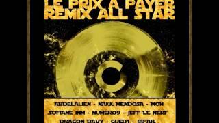 Abdelalien - Le Prix A Payer Remix (ft. Nakk Mendosa, Sofiane, Moh, Jeff le nerf)