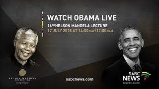 SABC News: Barack Obama delivers 16th Nelson Mandela Annual Lecture, 17 July 2018