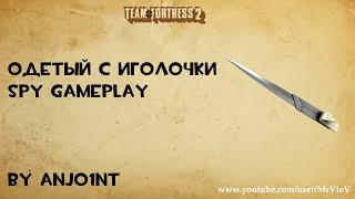 getlinkyoutube.com-TF2[HD] Одетый с иголочки. Spy gameplay
