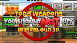 Top 5 Weapons You Should NOT Buy In Pixel Gun 3D