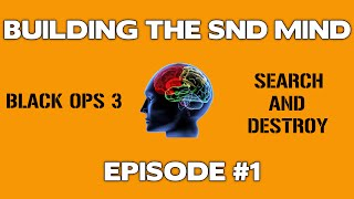 getlinkyoutube.com-Black Ops 3 Search and Destroy Tips Building the SND Mind Ep. 1