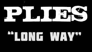 Plies - Long Way